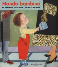MONDO BAMBINO di ZILIOTTO D. - FONTANA U.