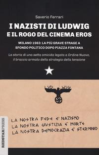 NAZISTI DI LUDWIG E IL ROGO DEL CINEMA EROS di FERRARI SAVERIO