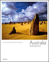 AUSTRALIA - L'ISOLA CONTINENTE di GRUNEWALD O. - GILBERTAS B.