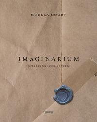 IMAGINARIUM - UN COMPENDIO DI ISPIRAZIONI di COURT SIBELLA