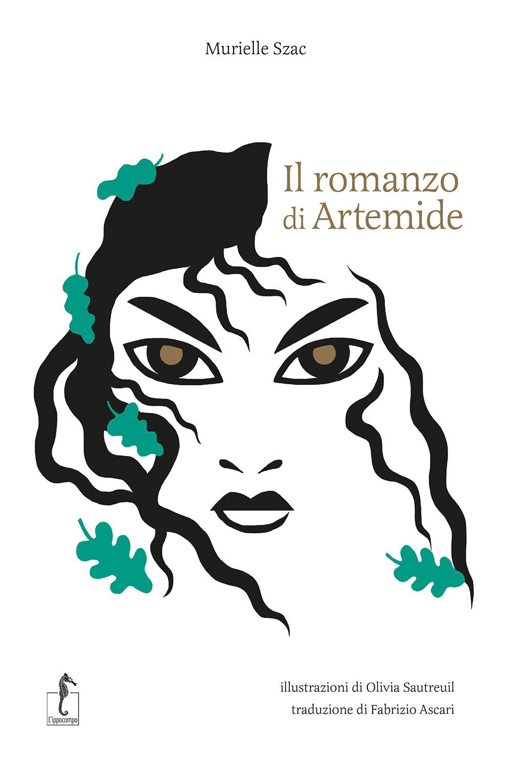 Il romanzo di Artemide. La mitologia greca in cento episodi