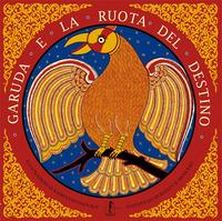 GARUDA E LA RUOTA DEL DESTINO di RAUT R. - MOHANTY R. - SIRISH RAO