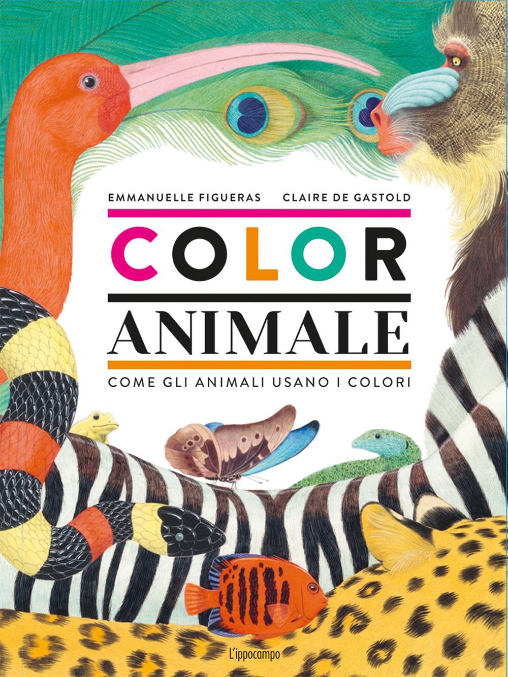 Coloranimale. Come gli animali usano i colori