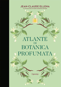ATLANTE DI BOTANICA PROFUMATA di ELLENA JEAN CLAUDE
