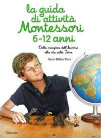 GUIDA DI ATTIVITA' MONTESSORI 6 - 12 ANNI - DALLA CREAZIONE DELL'UNIVERSO ALLA VITA...