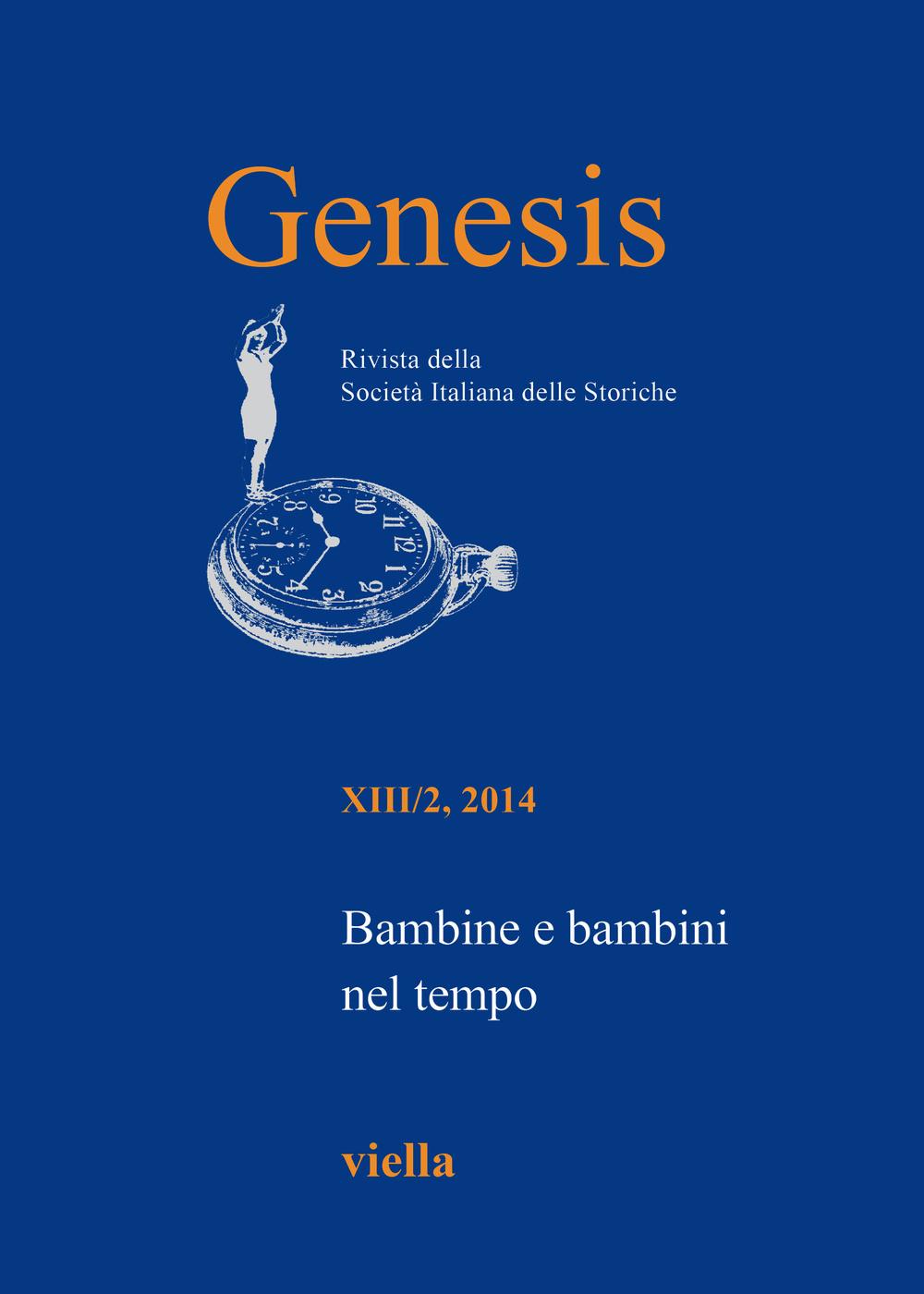 GENESIS. RIVISTA DELLA SOCIETÀ ITALIANA DELLE STORICHE (2014) - 9788867283941