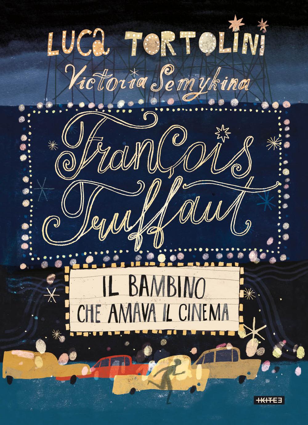 François Truffaut. Il bambino che amava il cinema