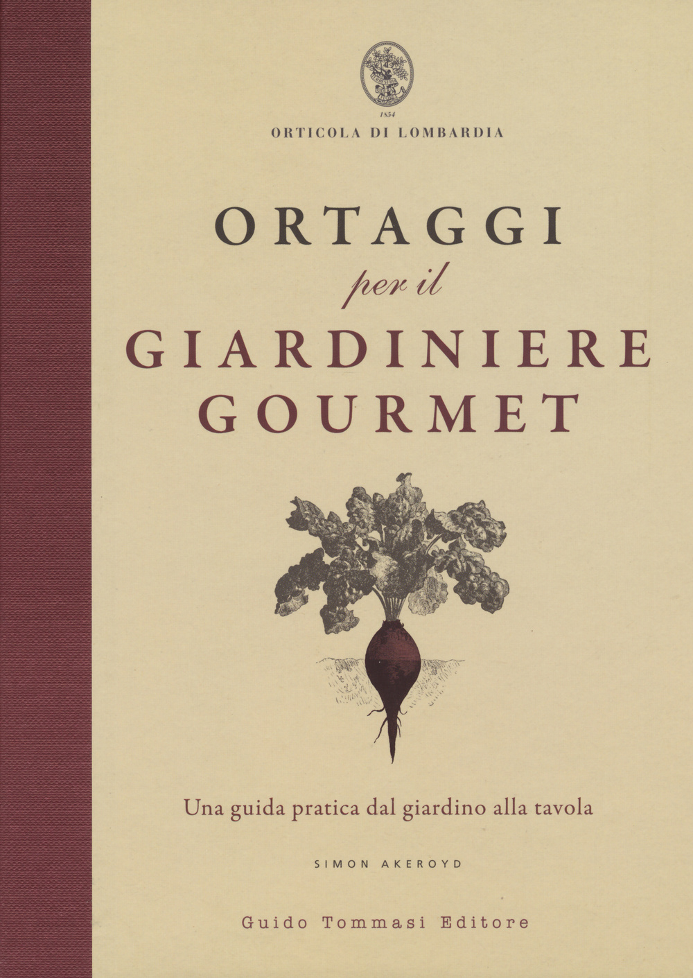 Ortaggi per il giardiniere gourmet, una guida pratica dal giardino alla tavola