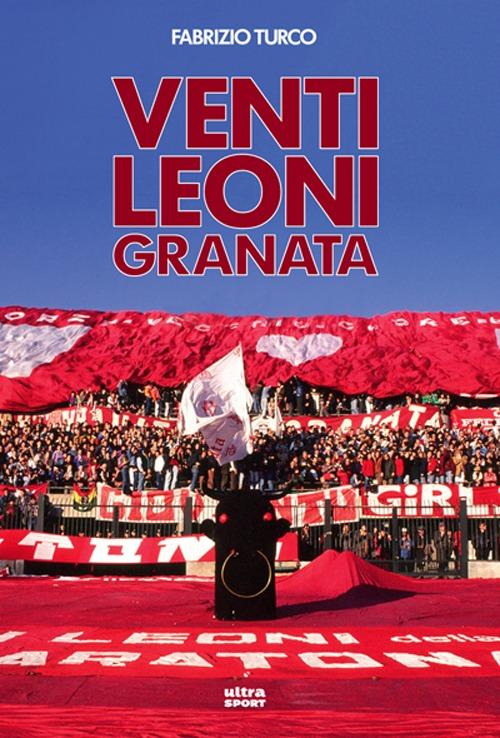 VENTI LEONI GRANATA - 9788867760503