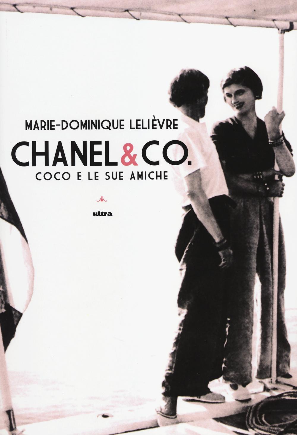 CHANEL & CO.COCO E LE SUE AMICHE