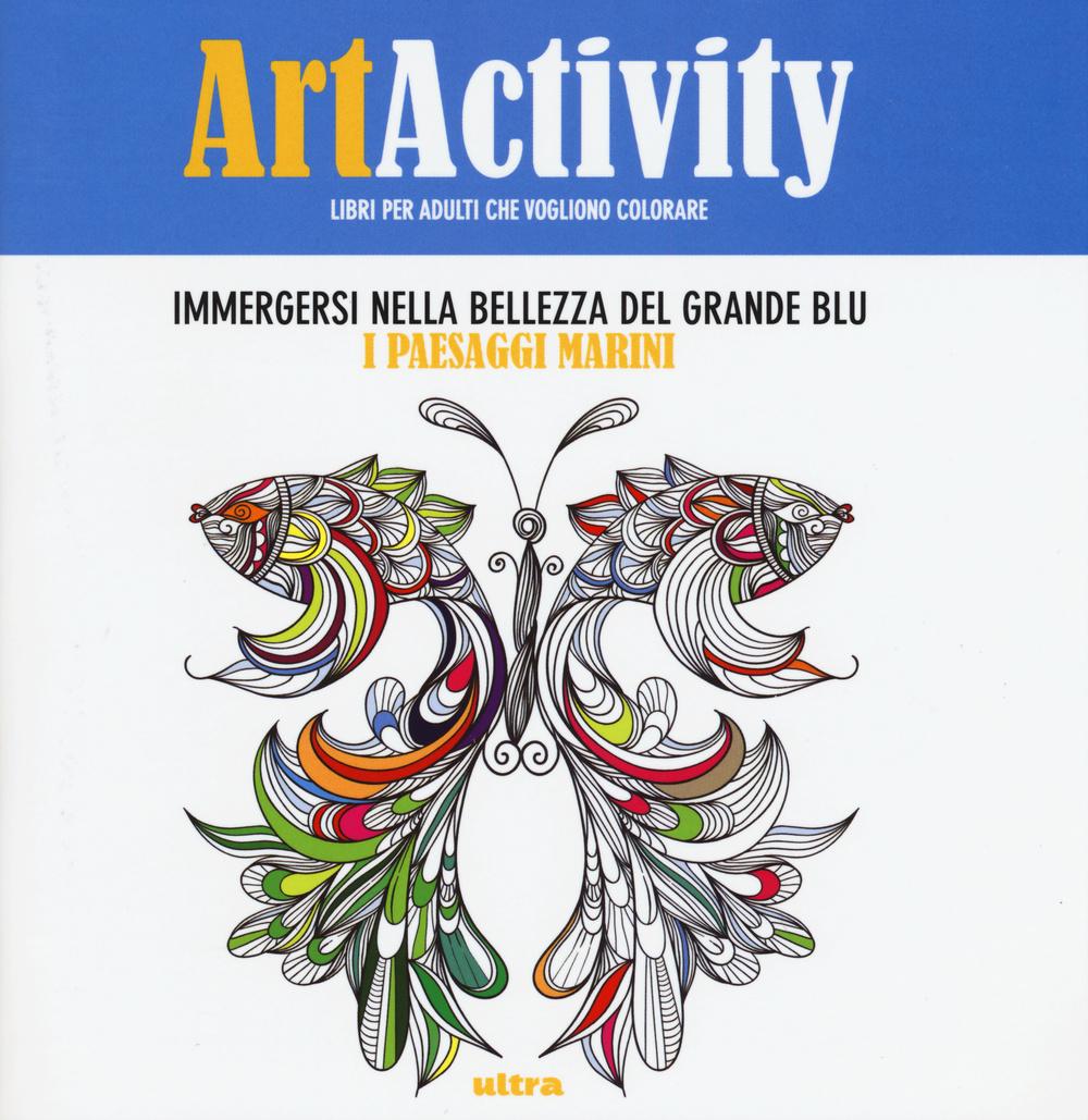 ART ACTIVITY. IMMERGERSI NELLA BELLEZZA DEL GRANDE BLU. I PAESAGGI MARINI - 9788867763337