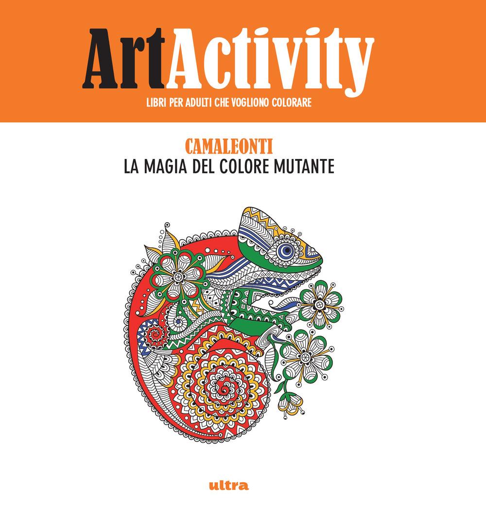 ART ACTIVITY. CAMALEONTI. LA MAGIA DEL COLORE MUTANTE - A - 9788867766123