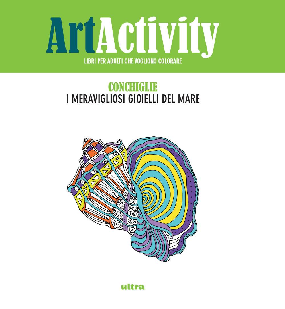 ART ACTIVITY. CONCHIGLIE. I MERAVIGLIOSI GIOIELLI DEL MARE - A - 9788867766291