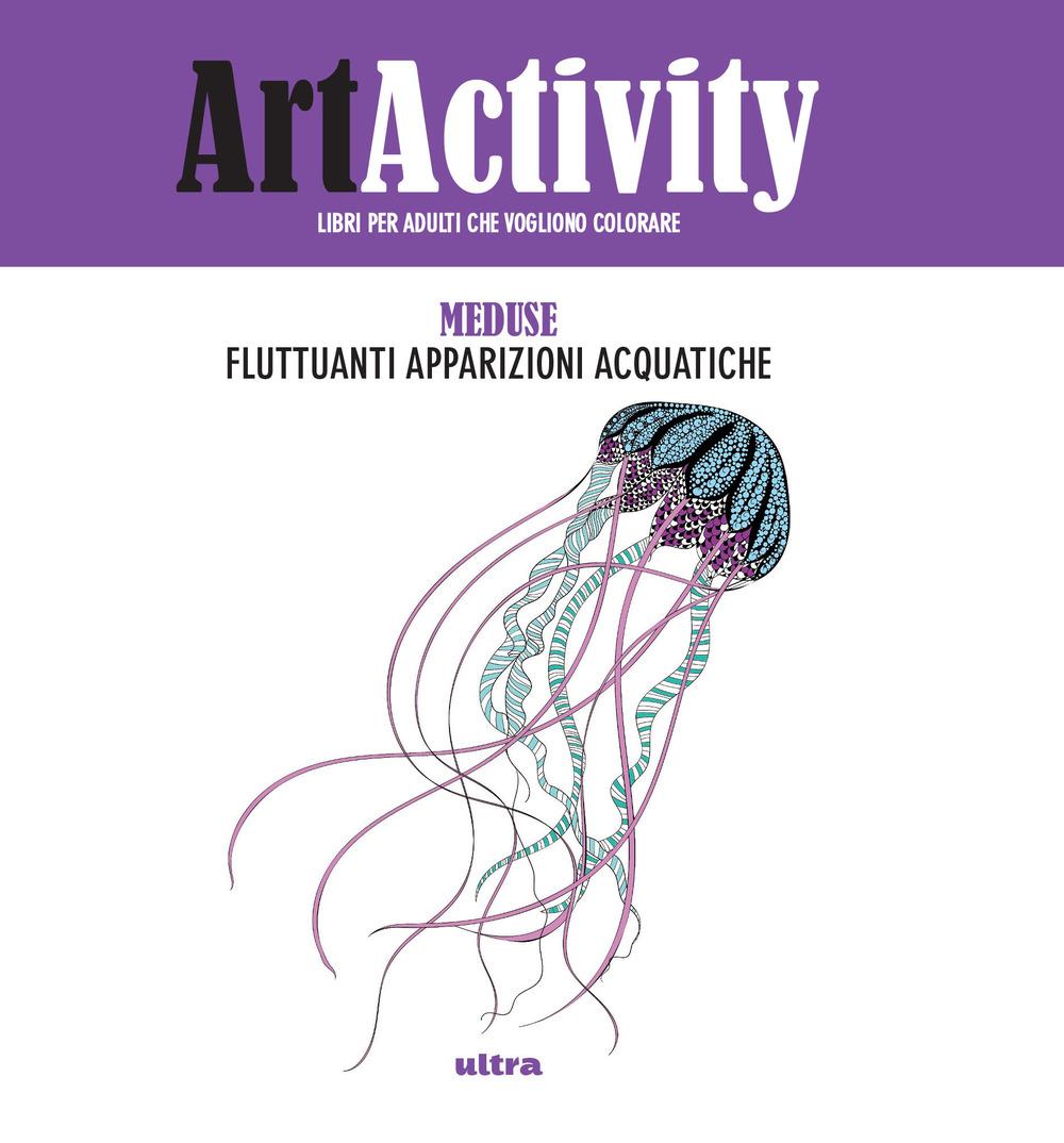 ART ACTIVITY. MEDUSE. FLUTTUANTI APPARIZIONI ACQUATICHE - A - 9788867766307