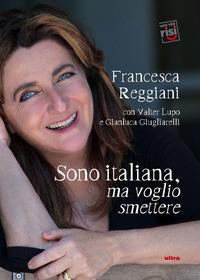 SONO ITALIANA MA VOGLIO SMETTERE di REGGIANI FRANCESCA
