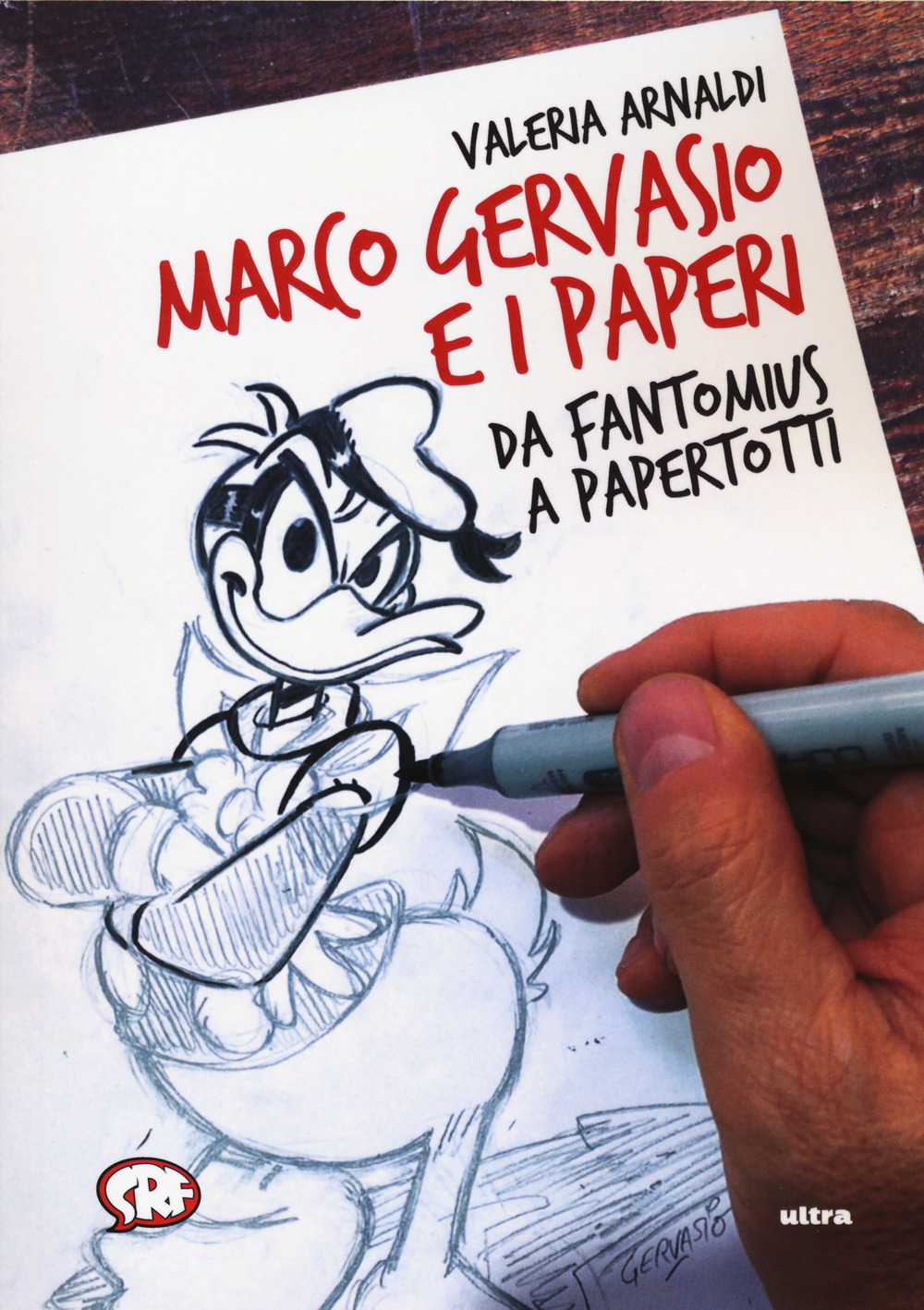 MARCO GERVASIO E I PAPERI. DA FANTOMIUS A PAPERTOTTI - 9788867768776