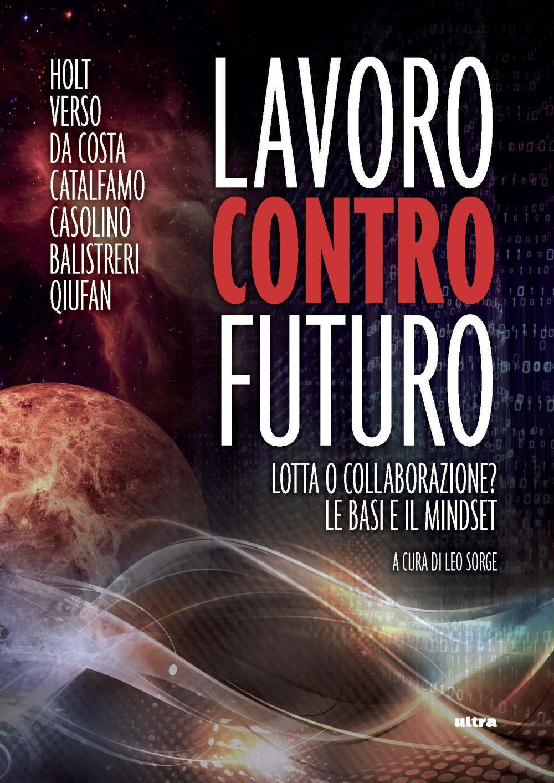 LAVORO CONTRO FUTURO. LOTTA O COLLABORAZIONE? - Sorge L. (cur.) - 9788867769483