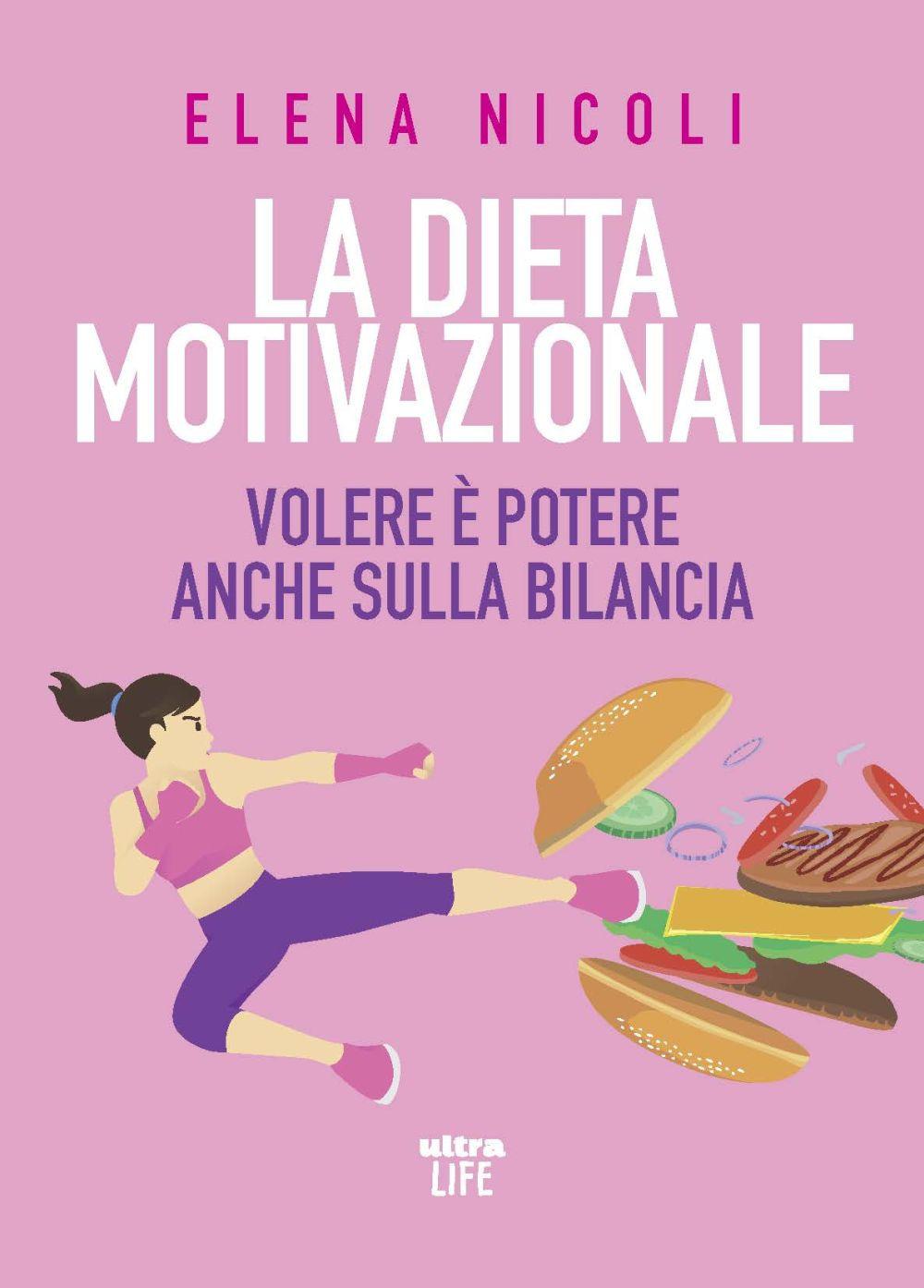DIETA MOTIVAZIONALE (LA) - Nicoli Elena - 9788867769582
