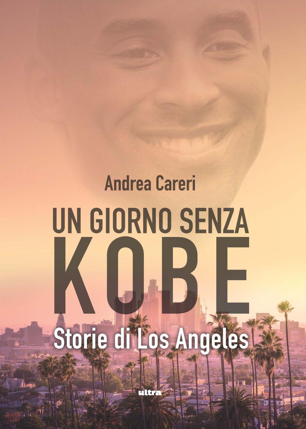 GIORNO SENZA KOBE. STORIE DI LOS ANGELES (UN) - 9788867769735