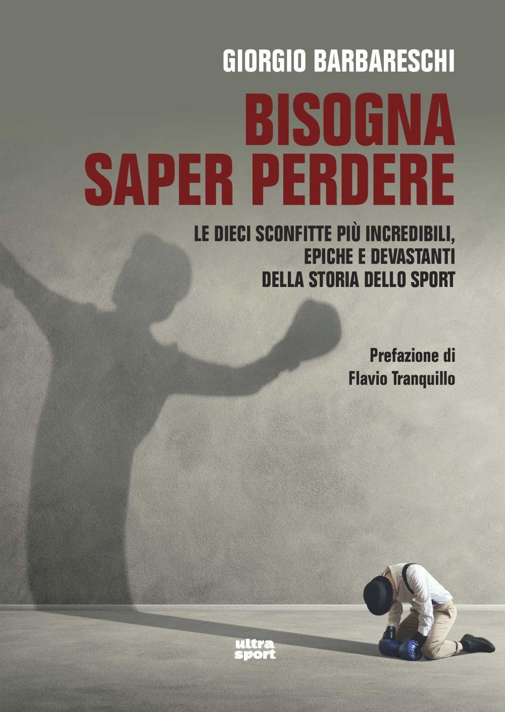 BISOGNA SAPER PERDERE - Barbareschi Giorgio - 9788867769827
