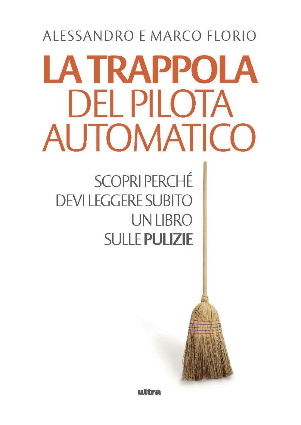 TRAPPOLA DEL PILOTA AUTOMATICO (LA) - Florio A.; Florio M. - 9788867769841