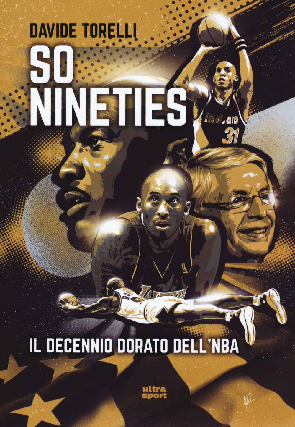 SO NINETIES. IL DECENNIO DORATO DELL'NBA - Torelli Davide - 9788867769988