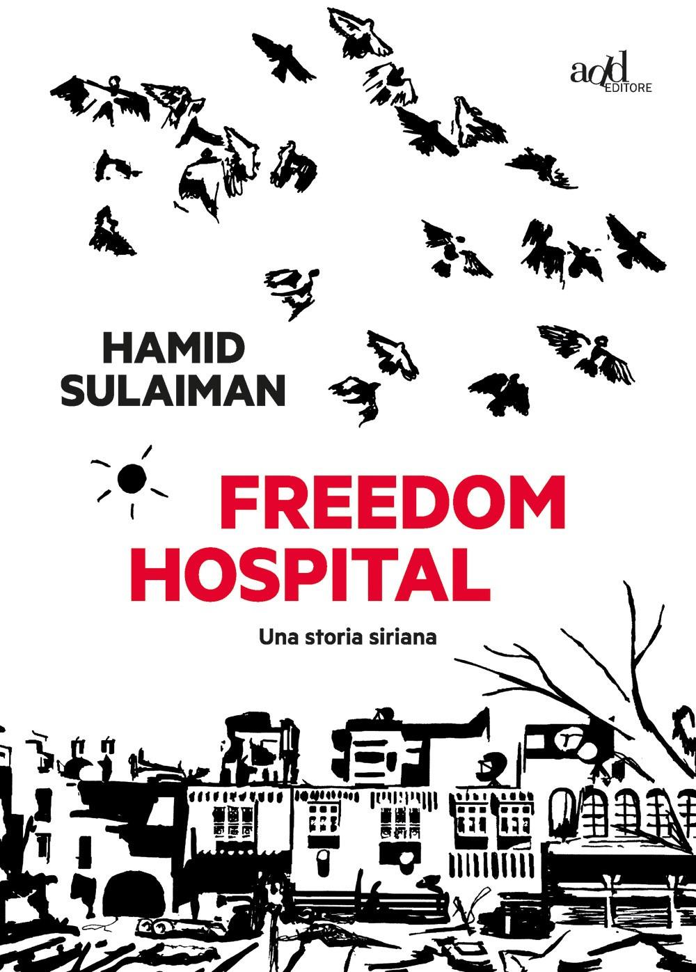 Freedom hospital. Una storia siriana