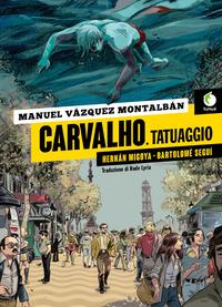CARVALHO - TATUAGGIO di MONTALBAN M.V. - MIGOYA H. -