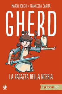 GHERD LA RAGAZZA DELLA NEBBIA di ROCCHI M. - CARITA' F.