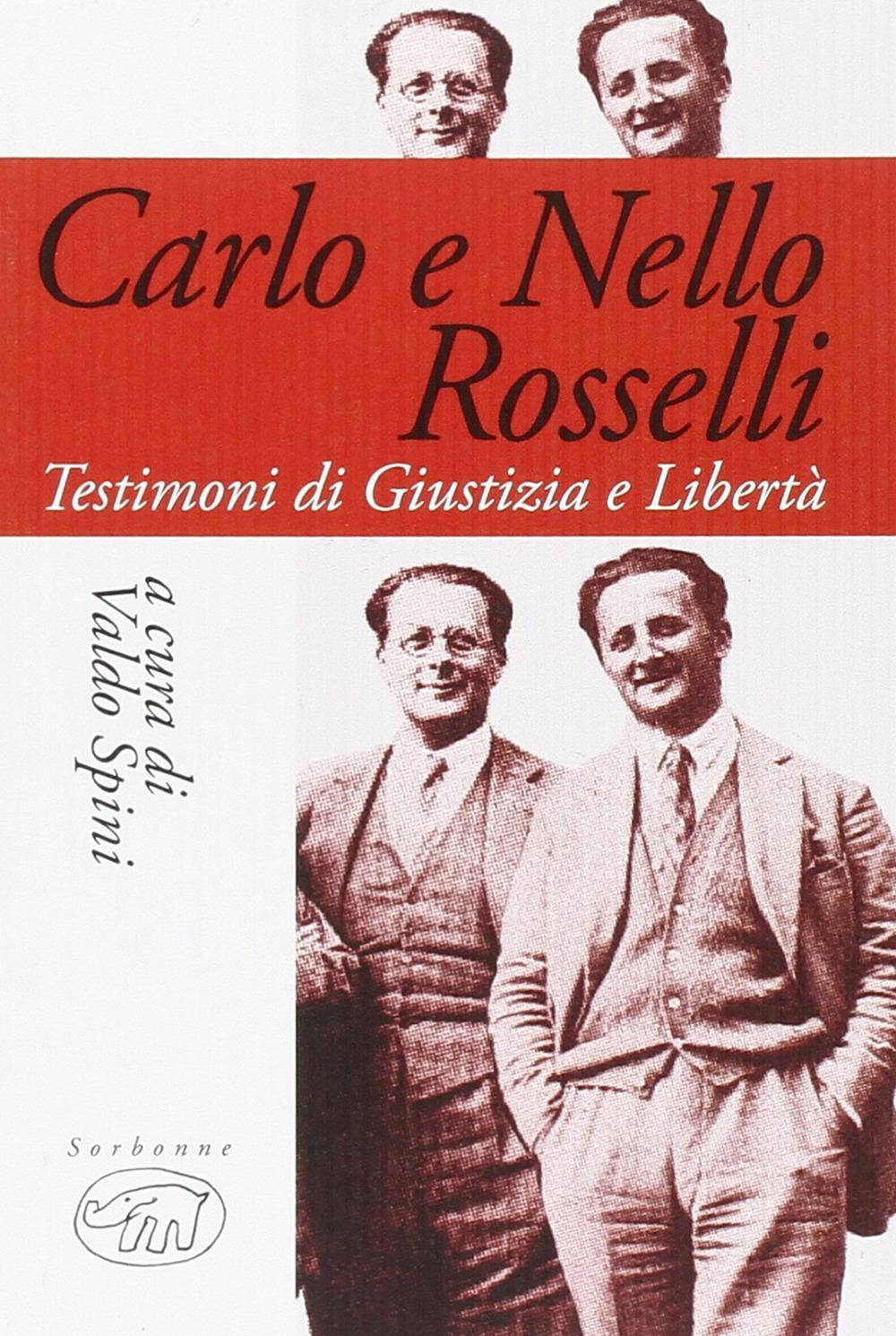Carlo e Nello Rosselli. Testimoni di giustizia e libertà