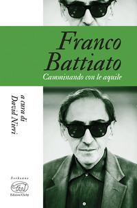 FRANCO BATTIATO CAMMINANDO CON LE AQUILE di NIERI DAVID