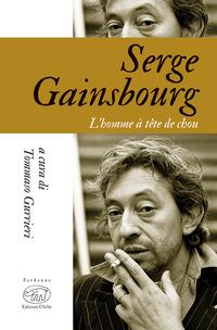SERGE GAINSBOURG L'HOMME A TETE DE CHOU di GUERRIERI TOMMASO