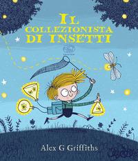 COLLEZIONISTA DI INSETTI di GRIFFITHS ALEX G.