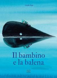 BAMBINO E LA BALENA di FAAS LINDE