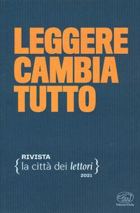 LEGGERE CAMBIA TUTTO - LA CITTA' DEI LETTORI VOL. 1