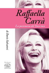 RAFFAELLA CARRA' di SALVATORI DARIO (A CURA DI)