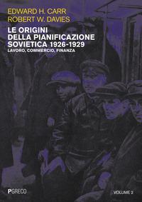 ORIGINI DELLA PIANIFICAZIONE SOVIETICA 1926 - 1929 - LAVORO COMMERCIO FINANZA di CARR...