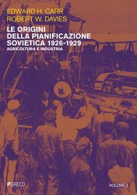 ORIGINI DELLA PIANIFICAZIONE SOVIETICA 1926 - 1929 - AGRICOLTURA E INDUSTRIA di CARR E....
