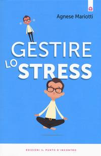 GESTIRE LO STRESS - STRESS di MARIOTTI AGNESE