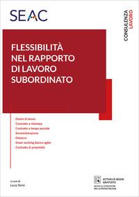 FLESSIBILITA' NEL RAPPORTO DI LAVORO SUBORDINATO