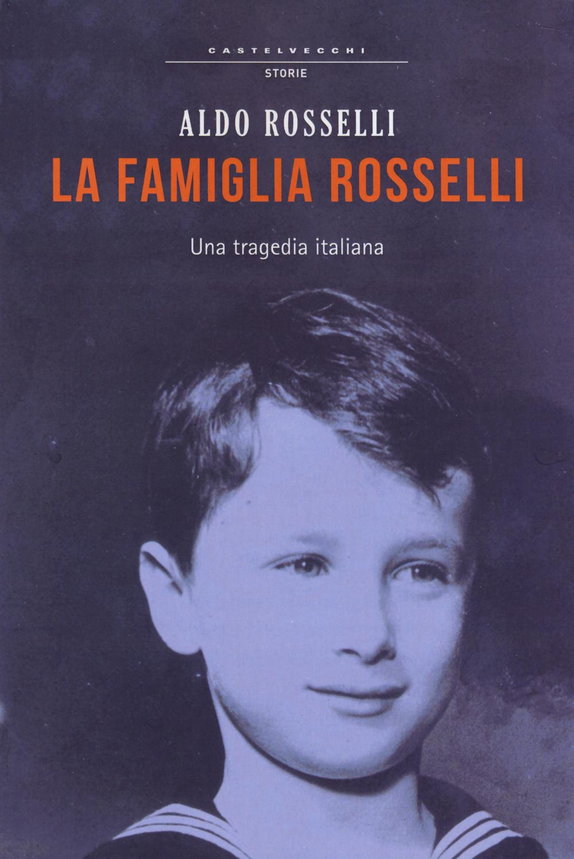 LA FAMIGLIA ROSSELLI - 9788868264666