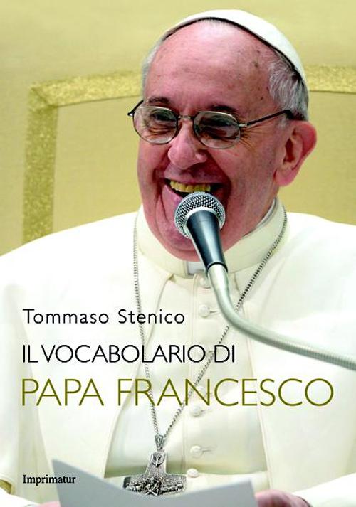 VOCABOLARIO DI PAPA FRANCESCO (IL) - 9788868302771