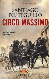 CIRCO MASSIMO - LE GESTA DI TRAIANO CONTINUANO di POSTEGUILLO SANTIAGO