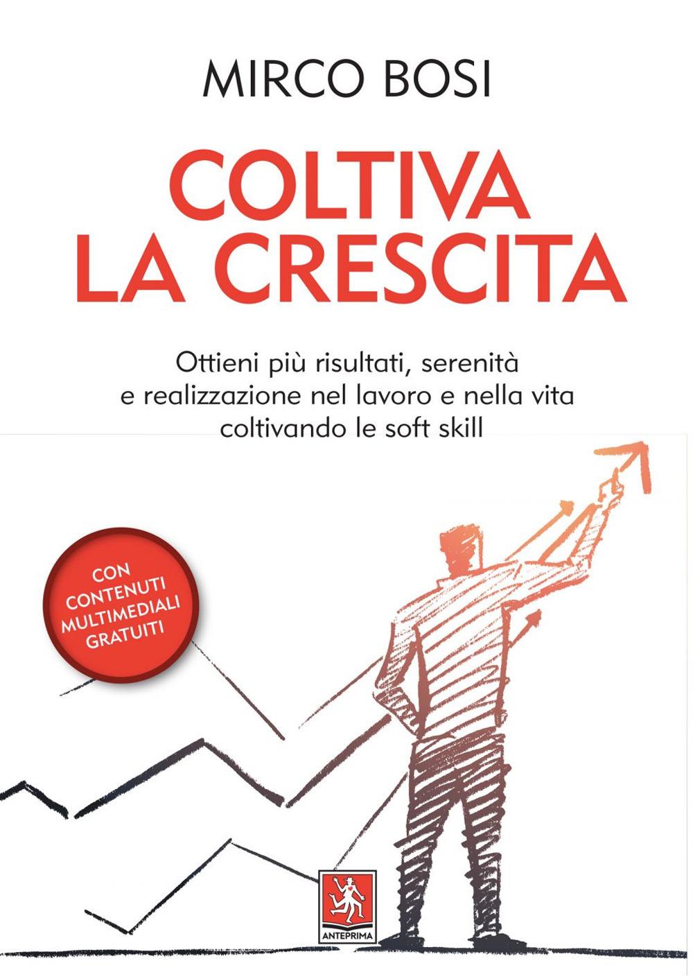 COLTIVA LA CRESCITA - Bosi Mirco - 9788868491796