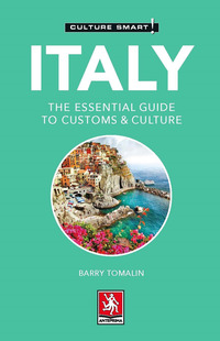 ITALY - THE ESSENTIAL GUIDE TO CUSTOMS AND CULTURE di TOMALIN BARRY