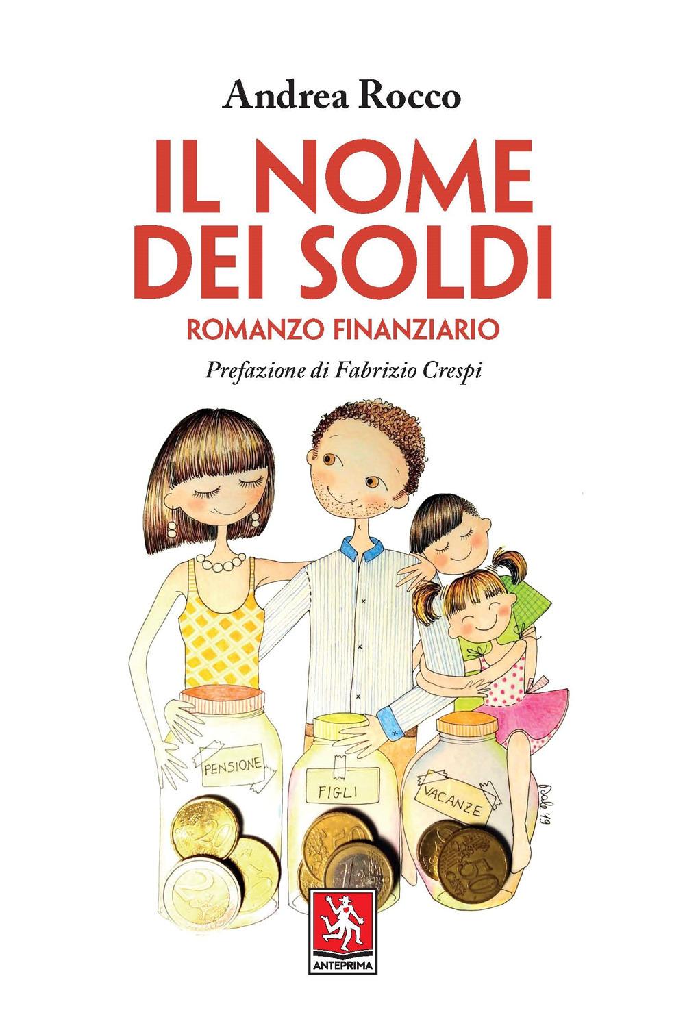 NOME DEI SOLDI. ROMANZO FINANZIARIO (IL) - 9788868492236