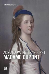 MADAME DUPONT di VALENTI SABOURET ADRIANA