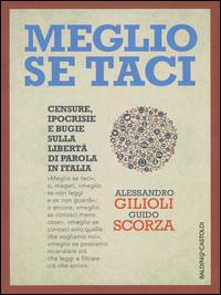 MEGLIO SE TACI di GILIOLI A. - SCORZA G.