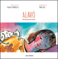 ALAVO' - NINNENANNE DAL MONDO di MIRABELLA F. - AZIZ F.