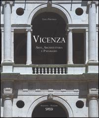 VICENZA - ARTE ARCHITETTURA E PAESAGGIO di TREVISAN LUCA